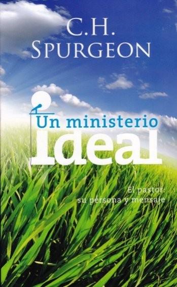 Un Ministerio Ideal - C.H.Spurgeon