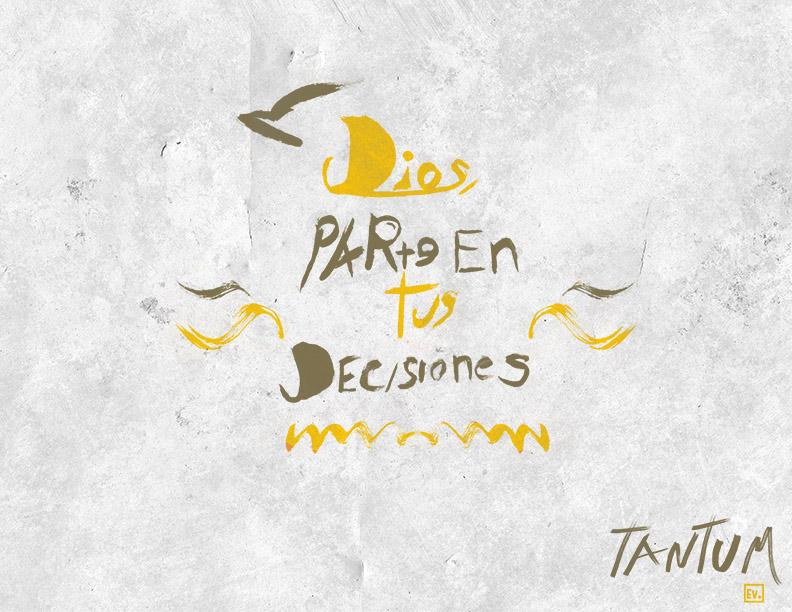 Dios, parte en tus decisiones - Tantum