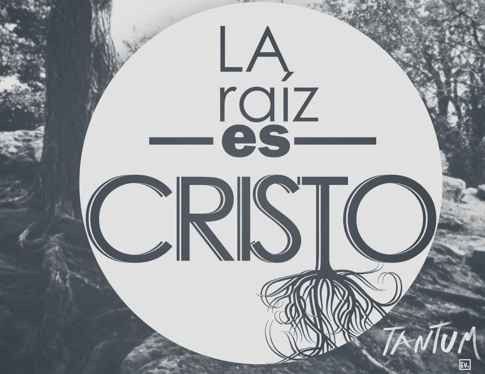 La Raiz Es Cristo - Tantum