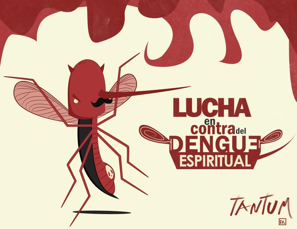 Lucha En Contra Del Dengue Espiritual - Tantum