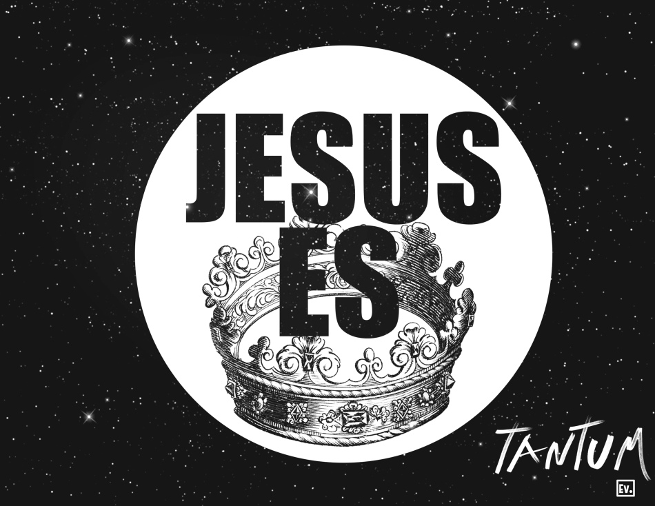 Jesus Es Rey - Tantum